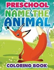 Preschool Name the Animal Coloring Book by Speedy Publishing LLC (2014,...