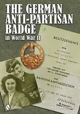 The German Anti-Partisan Badge in World War II by Rolf Michaelis