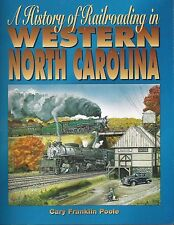 A History of Railroading in WESTERN NORTH CAROLINA: 300+ photos (NEW BOOK)