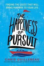 The Happiness of Pursuit by Chris Guillebeau (Hardcover 2014, 1st Edition)