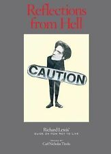 Reflections from Hell : Richard Lewis' Guide on How Not to Live by Richard...