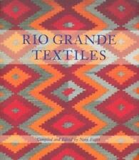 Rio Grande Textiles (1994 pbk) by Nora Fisher Mexican & Indian weaving blankets