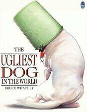 The Ugliest Dog In The World By Bruce Whatley