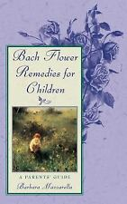Bach Flower Remedies for Children: A Parents' Guide, Barbara Mazzarella, Good Bo