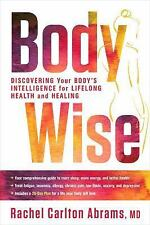 BodyWise: Discovering Your Body's Intelligence ...by Rachel Carlton Abrams