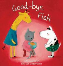 The Animal Square: Good-Bye, Fish by Judith Koppens (2013, Picture Book)