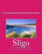 Sligo, el lugar donde encontré el amor (Spanish Edition)