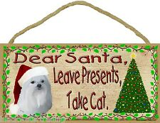 "Dear Santa Leave Presents Take Cat Maltese Christmas Dog Sign Plaque 5""x10"""