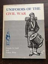UNIFORMS OF THE CIVIL WAR by Francis A. Lord - 1970