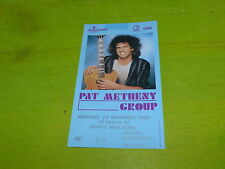 PAT METHENY GROUP - 1989!!!  RARE FRENCH TICKET STUB !!TICKET CONCERT!!!!!