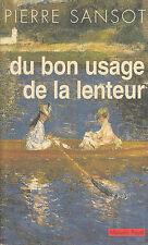 """Livre Philosophie """" Du Bon Usage de la Lenteur """" Pierre Sansot """" ( 1684 ) Book"""