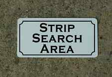 STRIP SEARCH AREA Sign 4 dance club Man Cave Stripper Pole Police Cosplay Border