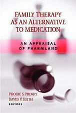Family Therapy as an Alternative to Medication : An Appraisal of Pharmland...