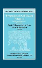 Programmed Cell Death, Vol. 1: Cellular and Molecular Mechanisms (Advances in Ce