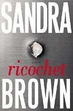 Ricochet by Sandra Brown (2006, Hardcover)