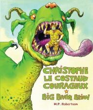 CHRISTOPHE LE COSTAUD COURAGEUX-BIG BRAVE BRIAN Bilingual BRAND NEW HARDCOVER