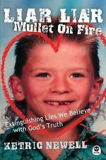 NEW - Liar, Liar, Mullet On Fire: Extinguishing Lies We Believe with God's Truth
