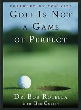 Golf Is Not a Game of Perfect by Robert Cullen and Robert J. Rotella (1995, H...