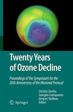 Twenty Years of Ozone Decline : Proceedings of the Symposium for the 20th...