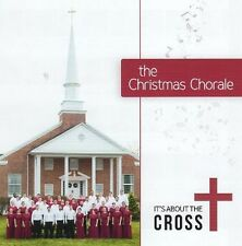 The Christmas Chorale: It's About the Cross (CD, 2016) Ships within 12 hours!!!