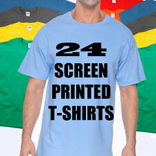 24 CUSTOM SCREEN PRINTED T-SHIRTS  ONE COLOR INK 100% COTTON TEE