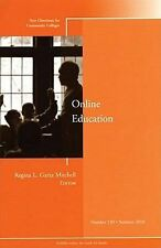 Online Education: New Directions for Community Colleges, Number 150, , Good Book