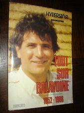 TOUT SUR BALAVOINE 1952-1986 - Philippe Déboissy 1986 - Biographie Hyperstar