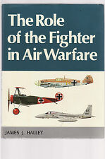THE ROLE OF THE FIGHTER IN AIR WARFARE - JAMES HALLEY    fb