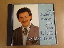 CD / LUC VAN MEEUWEN - NOG BEDANKT VOOR DIE FIJNE JAREN