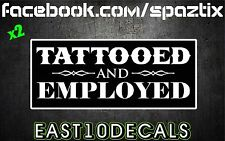 TATTOOED AND EMPLOYED vinyl sticker decal sticker funny set of 2