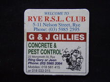 WELCOME TO RYE RSL CLUB G & J GILLIES CONCRETE & PEST CONTROL COASTER