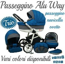 PASSEGGINO TRIO 3IN1 ALU WAY + NAVICELLA + OVETTO!VARI COLORI