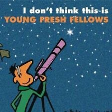 Young Fresh Fellows - I Don't Think This Is...  CD Neu