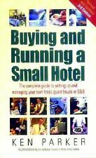 Buying and Running a Small Hotel : The Complete Guide to Setting Up and Managing