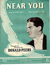 "SHEET MUSIC -  ""NEAR YOU"" - A HIT FOR FORTIES HEART-THROB DONALD PEERS (1947)"