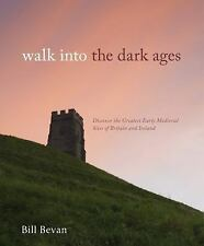 Walk into the Dark Ages: Discover the Greatest Early Medieval Sites of Britain a