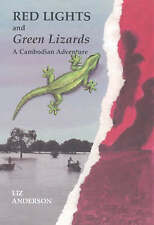 Red Lights and Green Lizards: Cambodian Adventure by Frances Elizabeth...