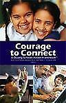 Courage to Connect - A Quality Schools Action Framework by