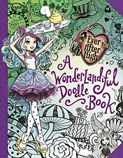 Ever After High: A Wonderlandiful Doodle Book by Jeanine Henderson [Paperback]