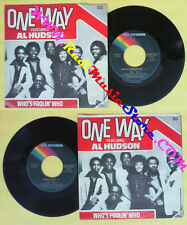 LP 45 7'' ONE WAY AL HUDSON Who's foolin who Sweet lady 1982 MCA no cd mc dvd(*)
