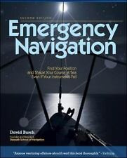 Emergency Navigation : Find Your Position and Shape Your Course at Sea Even...