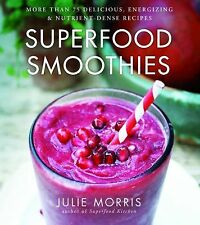 SUPERFOOD SMOOTHIES 100 Energizing Nutrient dense recipes NEW book cookbook diet