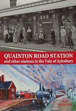 QUAINTON RAILWAY STATION Aylesbury Vale Steam History Old Locomotive Photographs