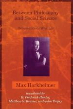 Between Philosophy and Social Science: Selected Early Writings- Max Horkheimer