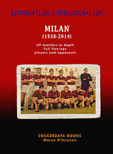 European Clubs in International Cups AC Milan 1938-2014 Football Statistics book