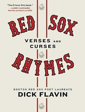 Red Sox Rhymes : Verses and Curses by Fenway Park's Poet Laureate by Dick...