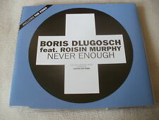 BORIS DLUGOSCH / ROISIN MURPHY - NEVER ENOUGH - HOUSE CD SINGLE