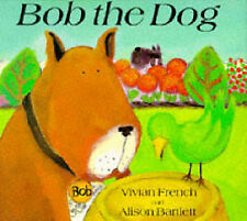 Bob the Dog by Alison Bartlett, Vivian French (Paperback, 1996)
