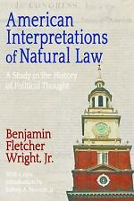 American Interpretations of Natural Law : A Study in the History of Political...