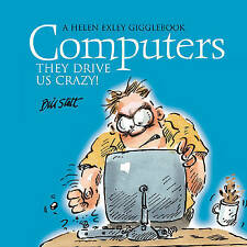 COMPUTERS - THEY DRIVE US CRAZY! (HELEN EXLEY GIGGLEBOOKS), BILL STOTT, Used; Ve